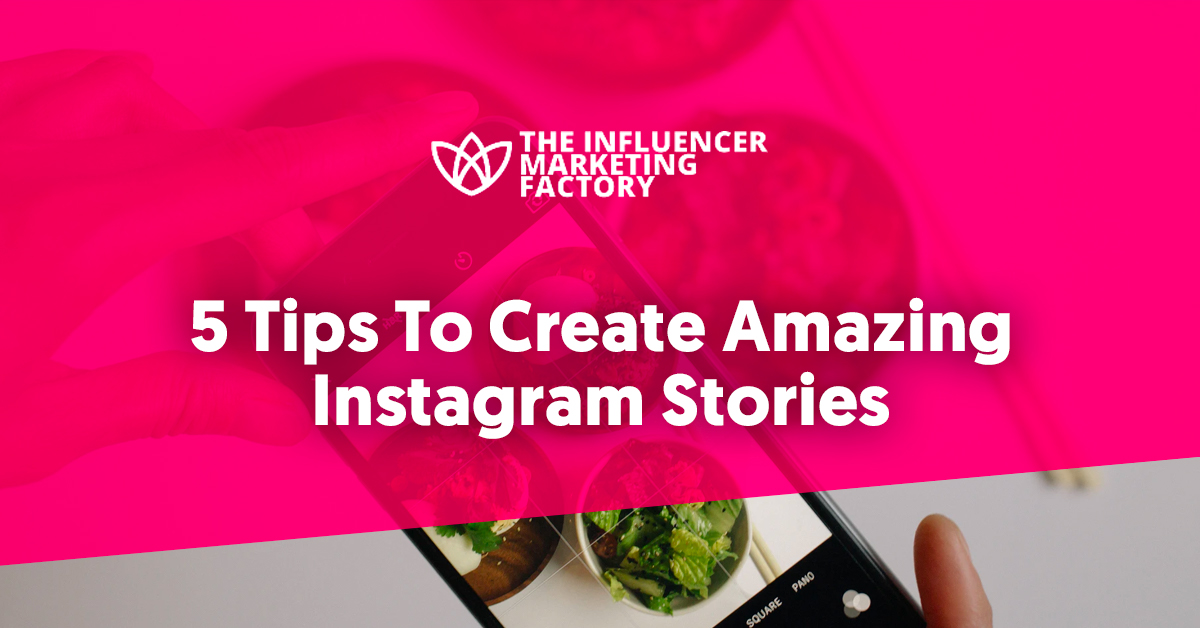 5 Tips To Create Amazing Instagram Stories